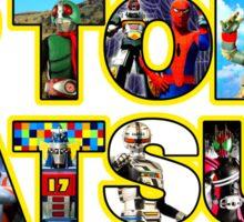I LOVE TOKUSATSU!!! Sticker
