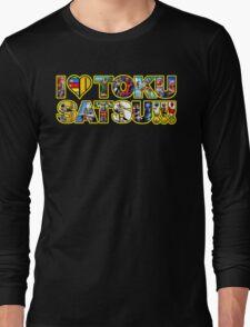 I LOVE TOKUSATSU!!! Long Sleeve T-Shirt