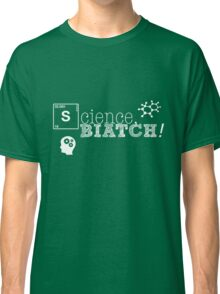Science, biatch! BioEng White Classic T-Shirt