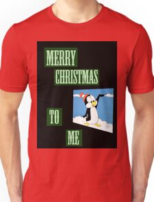 merry christmas to me Unisex T-Shirt