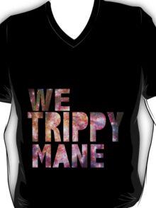 We Trippy Mane T-Shirt