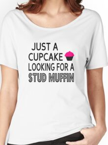 Just A Cupcake Looking For A Stud Muffin Women's Relaxed Fit T-Shirt