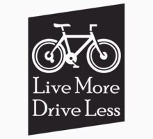 Live More, Drive Less by PaulHamon