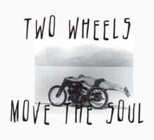 TWO WHEELS MOVE THE SOUL by nicholasdamen
