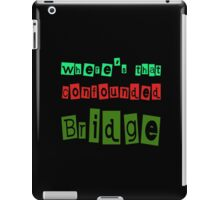 confounded Bridge iPad Case/Skin