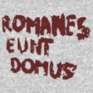 Romanes eunt domus by karlangas