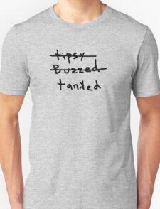 tipsy buzzed tanked drunk funny club pub bar 80s party  T-Shirt