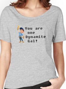 You are one Dynamite Gal! Women's Relaxed Fit T-Shirt
