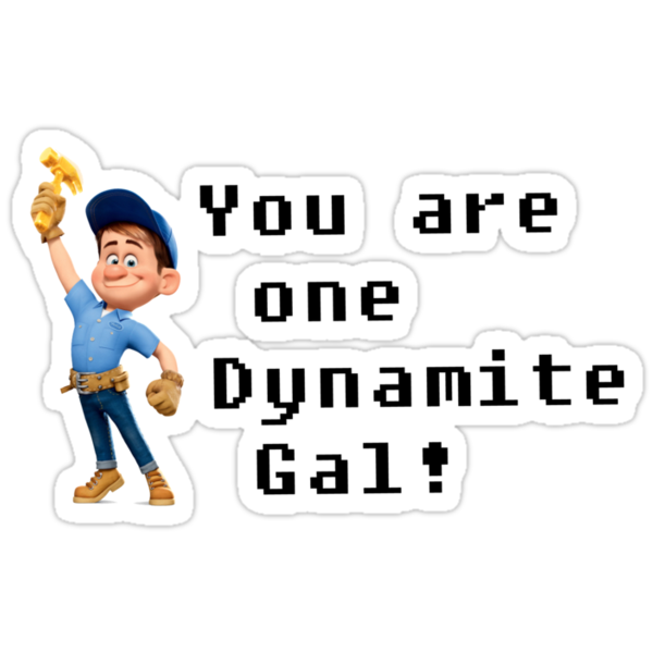 You are one Dynamite Gal! by rachaelroyalty