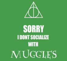 I dont socialize with muggles Kids Clothes