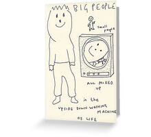 BIG PEOPLE small people ALL MIXED UP in the UPSIDE DOWN WASHING MACHINE OF LIFE Greeting Card