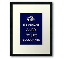 It's Just Bolognaise Framed Print