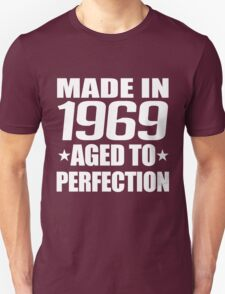 MADE IN 1969 AGED TO PERFECTION T-Shirt