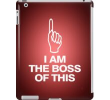 I am the boss of this - pointing up iPad Case/Skin