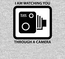 I am Watching You Through a Camera! Unisex T-Shirt