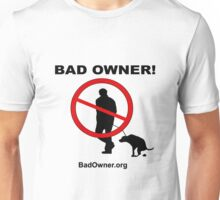 Bad Owner - Man Unisex T-Shirt