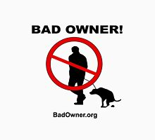 Bad Owner - Man Unisex T-Shirt