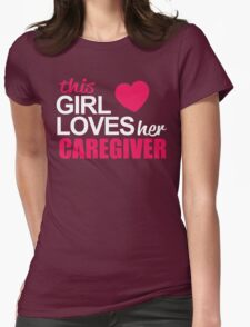 This Girl Loves Her CAREGIVER T-Shirt