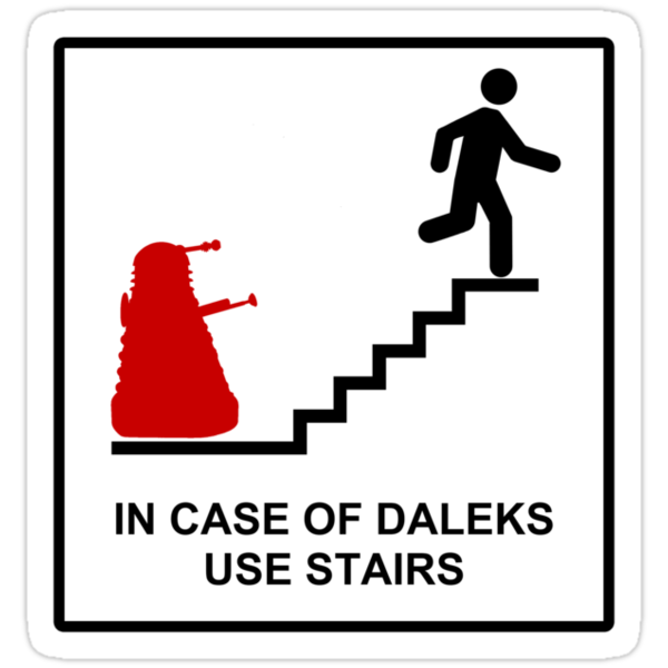 In Case of Daleks Use Stairs by AngryMongo