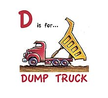 D is for Dump Truck Photographic Print