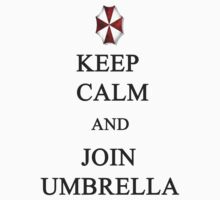 Keep Calm and Join Umbrella by ShootThatZombie