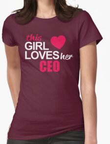 This Girl Loves Her CEO T-Shirt