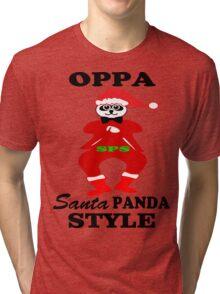 ★ټOppa Santa-Panda Style Hilarious Clothing & Stickersټ★ Tri-blend T-Shirt