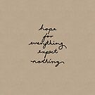 Hope For Everything, Expect Nothing (Handwriting) by kittenblaine