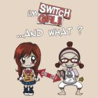 Switch Girl by nipponolife