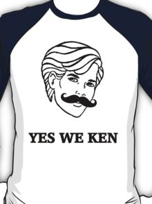 Yes We Ken T-Shirt