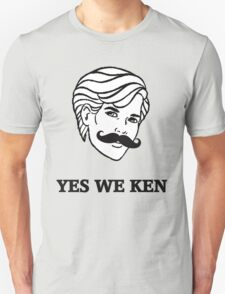 Yes We Ken Unisex T-Shirt