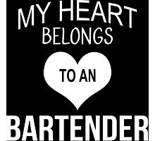 My Heart Belongs To An Bartender - Tshirts & Accessories Photographic Print