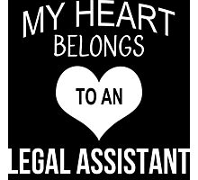 My Heart Belongs To An Legal Assistant - Tshirts & Accessories Photographic Print