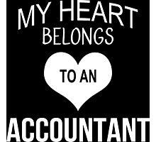 My Heart Belongs To An Accountant - Tshirts & Accessories Photographic Print