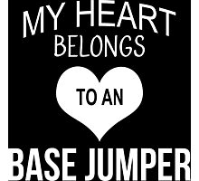 My Heart Belongs To An Base Jumper - Tshirts & Accessories Photographic Print