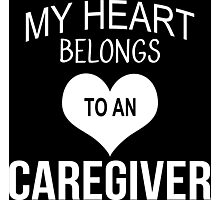 My Heart Belongs To An Caregiver - Tshirts & Accessories Photographic Print