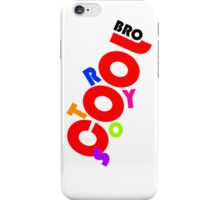 Cool Story Bro 2 iPhone Case/Skin
