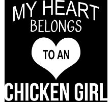 My Heart Belongs To An Chicken Girl - Tshirts & Accessories Photographic Print