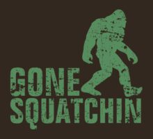 Gone Squatchin - green distressed by avdesigns