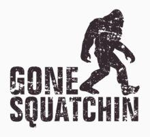 Gone Squatchin - brown distressed by avdesigns