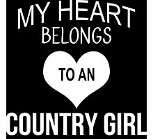 My Heart Belongs To An Country Girl - Tshirts & Accessories Photographic Print
