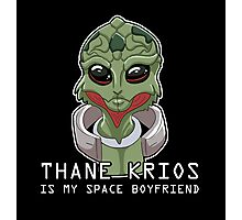 Thane Is My Space Boyfriend Photographic Print
