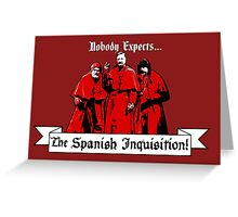 Monty Python - Spanish Inquisition Greeting Card