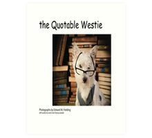 the Quotable Westie Art Print