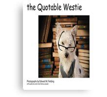 the Quotable Westie Canvas Print