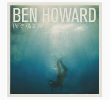 "Ben Howard ""Every Kingdom"" by MUFUonline"