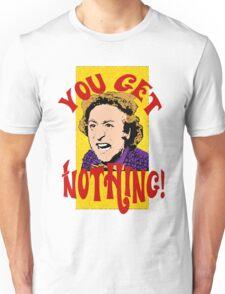 You Get Nothing! Willy Wonka Unisex T-Shirt
