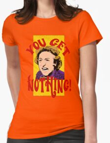 You Get Nothing! Willy Wonka Womens Fitted T-Shirt