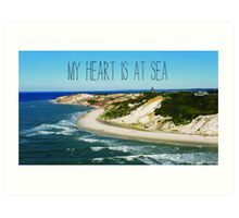 My Heart is At Sea Typography  Art Print