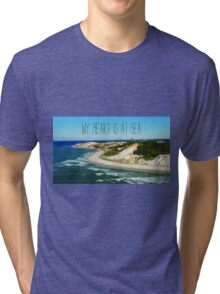 My Heart is At Sea Typography  Tri-blend T-Shirt